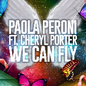 Paola Peroni ft Cheryl Porter - We Can Fly